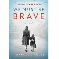 Download We Must Be Brave by Frances Liardet PDF