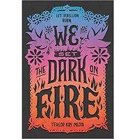 Download We Set the Dark on Fire by Tehlor Kay Mejia PDF