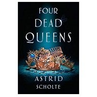 Four Dead Queens by Astrid Scholte PDF