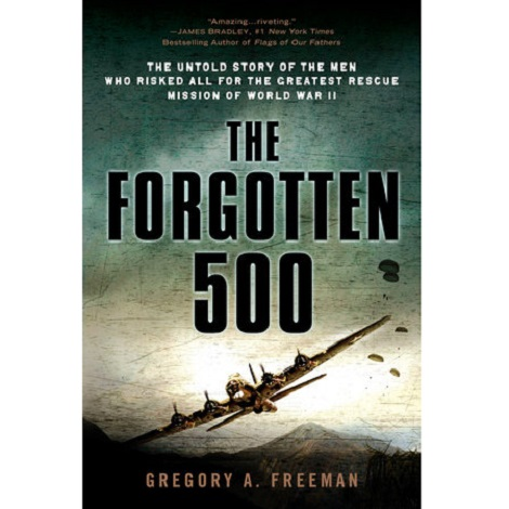 The Forgotten 500 by Gregory A. Freeman PDF Free Download