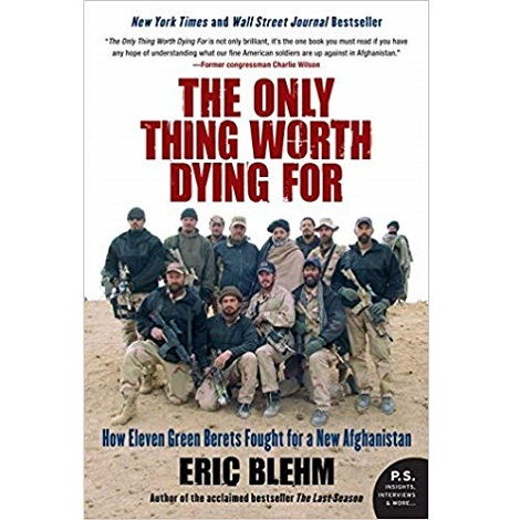 The Only Thing Worth Dying For by Eric Blehm PDF Free Download