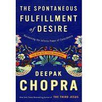 The Spontaneous Fulfillment of Desire by Deepak Chopra PDF