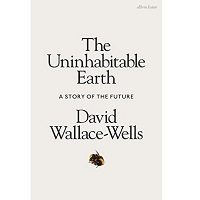 The Uninhabitable Earth by David Wallace-Wells PDF