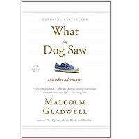 What the Dog Saw by Malcolm Gladwell PDF Free Download