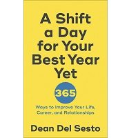 A Shift a Day for Your Best Year Yet by Dean Del Sesto PDF