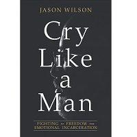 Download Cry Like a Man by Jason Wilson PDF