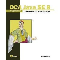 Download OCA Java SE 8 Programmer I Certification Guide by Mala Gupta PDF