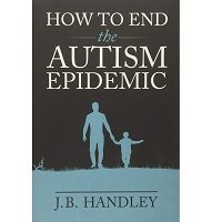How to End the Autism Epidemic by J.B. Handley PDF