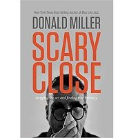 The Scary Close by Donald Miller PDF