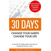 30 Days - Change your habits, Change your life by Marc Reklau PDF
