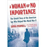 A Woman of No Importance by Sonia Purnell PDF