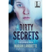 All the Dirty Secrets by Marian Lanouette PDF
