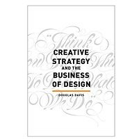 Creative Strategy and the Business of Design by Douglas Davis PDF