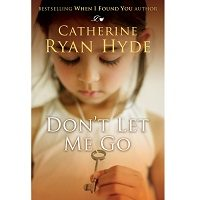 Don't Let Me Go by Catherine Ryan Hyde PDF