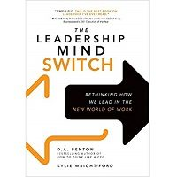 Download The Leadership Mind Switch by D. A. Benton PDF