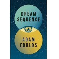 Dream Sequence by Adam Foulds PDF