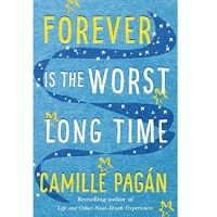 Forever is the Worst Long Time by Camille Pagan PDF