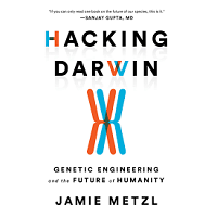Hacking Darwin by Jamie Metzl PDF