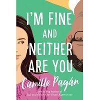 I'm Fine and Neither Are You by Camille Pagan PDF