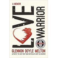 Love Warrior by Glennon Doyle Melton PDF