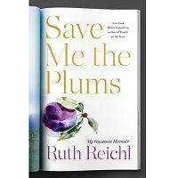 Save Me the Plums by Ruth Reichl PDF