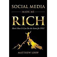 Social Media Made Me Rich by Matthew Loop PDF