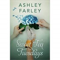 Sweet Tea Tuesdays by Ashley Farley PDF