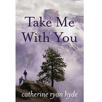 Take Me With You by Catherine Ryan Hyde PDF