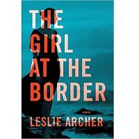The Girl at the Border by Leslie Archer PDF