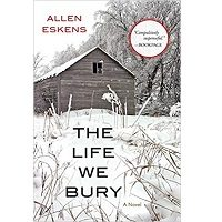 The Life We Bury by Allen Eskens PDF