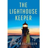 The Lighthouse Keeper by Cynthia Ellingsen PDF