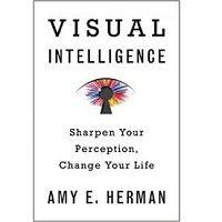 Visual Intelligence by Amy E. Herman PDF