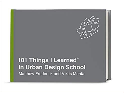 101 Things I Learned in Urban Design School by Matthew Frederick pdf
