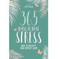 365 Ways to Beat Stress by Adam Gordon PDF