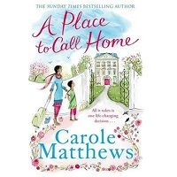 A Place to Call Home by Carole Matthews PDF