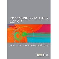 Discovering Statistics Using R by Andy Field PDF