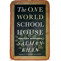 Download The One World Schoolhouse by Khan Salman PDF