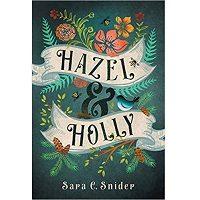 Hazel and Holly by Sara C. Snider PDF