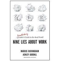 Nine Lies About Work by Marcus Buckingham PDF