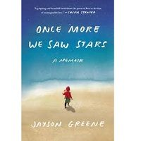 Once More We Saw Stars by Jayson Greene PDF