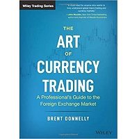 The Art of Currency Trading by Brent Donnelly PDF