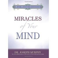 The Miracles of Your Mind by Joseph Murphy PDF