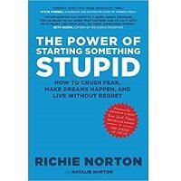 The Power of Starting Something Stupid by Richie Norton PDF