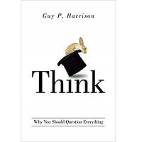 Think by Guy P. Harrison PDF