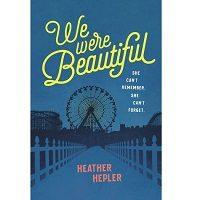 We Were Beautiful by Heather Hepler PDF