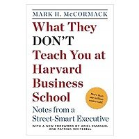 What They Don't Teach You at Harvard Business School by Mark H. McCormack PDF
