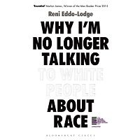 Why I'm No Longer Talking to White People About Race by Reni Eddo-Lodge PDF