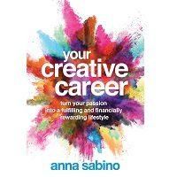 Your Creative Career by Anna Sabino PDF