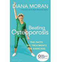 Beating Osteoporosis by Diana Moran PDF