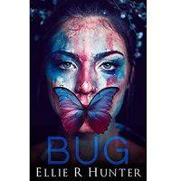 Bug by Ellie R. Hunter PDF
